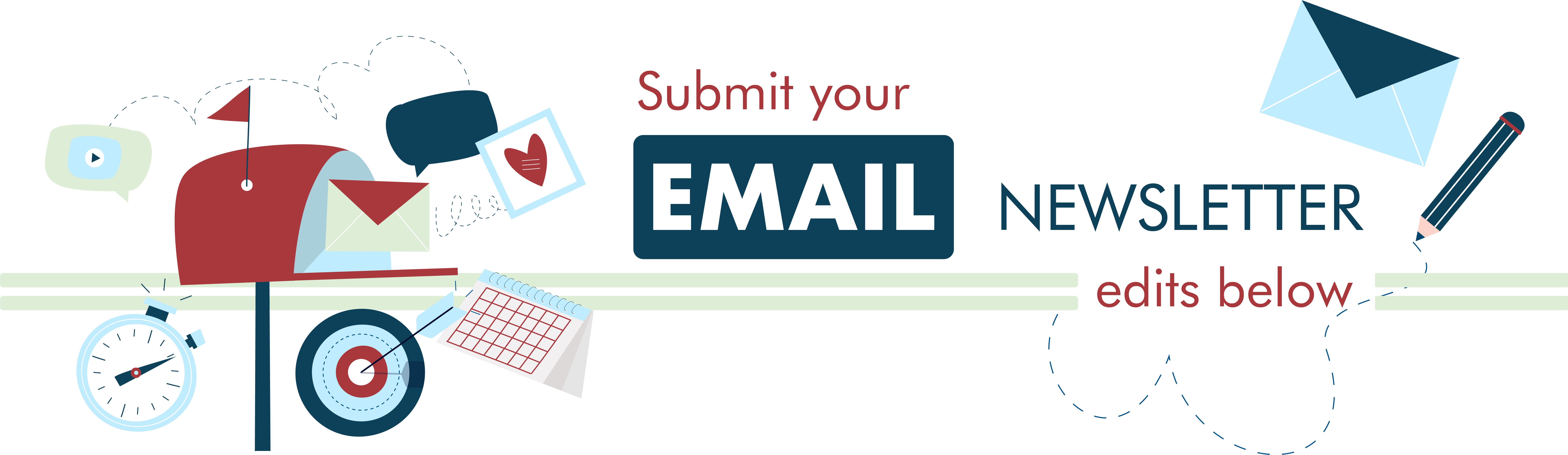 Submit your email newsletter edits below